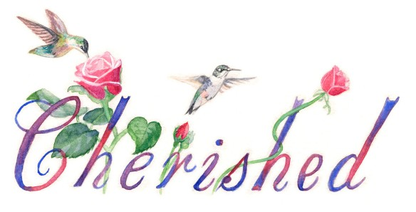 Watercolor painting of the word Cherished, adorned with flowers and hummingbirds
